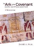 The Ark of the Covenant in Its Egyptian Context: An Illustrated Journey