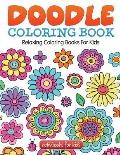 Doodle Coloring Book: Relaxing Coloring Books For Kids