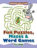 Fun Puzzles, Mazes & Word Games For Kids - Activities Book For Kids