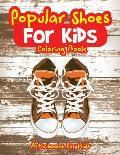 Popular Shoes For Kids Coloring Book