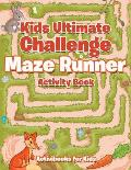 Kids Ultimate Challenge Maze Runner Activity Book