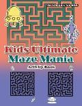 Kids Ultimate Maze Mania Activity Book