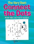 The Very Best Connect the Dots for Kids Activity Book
