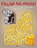 Follow the Mouse! Mazes for your Preschooler Activity Book