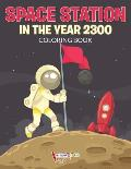 Space Station in the Year 2300 Coloring Book