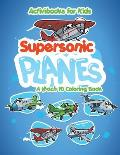 Supersonic Planes: A Mach 10 Coloring Book