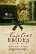 Captive Brides Collection 9 Stories of Great Challenges Overcome Through Great Love