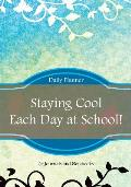Staying Cool Each Day at School! Daily Planner
