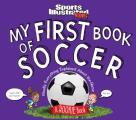 My First Book of Soccer A Rookie Book Mostly Everything Explained About the Game
