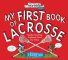 My First Book of Lacrosse A Rookie Book Mostly Everything Explained About the Game
