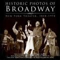 Historic Photos of Broadway: New York Theater 1850-1970
