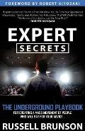 Expert Secrets The Underground Playbook for Finding Your Message Building a Tribe & Changing the World