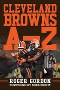 Cleveland Browns a - Z: An Alphabetical History of Browns Football