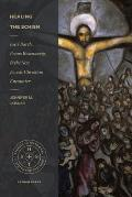 Healing the Schism: Karl Barth, Franz Rosenzweig, and the New Jewish-Christian Encounter