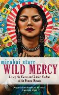 Wild Mercy Living the Fierce & Tender Wisdom of the Women Mystics