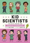 Kid Scientists True Tales of Childhood from Science Superstars