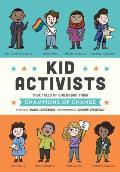 Kid Activists: True Tales of Childhood from Champions of Change (Kid Legends #6)