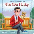 Its You I Like A Mister Rogers Poetry Book