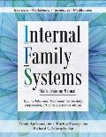Internal Family Systems Skills Training Manual Trauma Informed Treatment for Anxiety Depression Ptsd & Substance Abuse