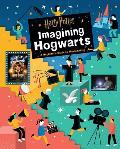 Harry Potter Imagining Hogwarts A Beginners Guide to Moviemaking