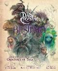 Dark Crystal Bestiary The Definitive Guide to the Creatures of Thra The Dark Crystal Age of Resistance The Dark Crystal Book Fantasy Art Book