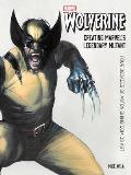 Wolverine: Creating Marvel's Legendary Mutant: Four Decades of Astonishing Comics Art