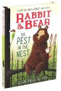 The Pest in the Nest (Rabbit and Bear #2)