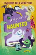 This Book is Haunted A Halloween Joke & Activity Book