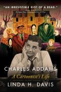Charles Addams A Cartoonists Life