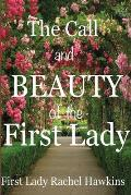 The Call and beauty of the First Lady