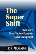 No Hate Just Truth: The Super Shift