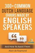 300+ common Dutch language errors made by English speakers and how to avoid them