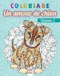 Coloriage - Amour de chien Volume 1: Livre de Coloriage pour Adultes (Mandalas) - Chiens - Anti-stress - Volume 1