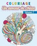 Coloriage - Amour de chien Volume 2: Livre de Coloriage pour Adultes (Mandalas) - Chiens - Anti-stress - Volume 2