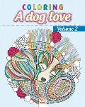 Coloring A dog love - Volume 2: Coloring book for adults (Mandalas) - Anti stress - Volume 2