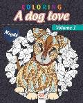 Coloring A dog love - Volume 1- night: Coloring book for adults (Mandalas) - Anti stress - Volume 1 - night edition