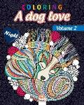 Coloring A dog love - Volume 2- night: Coloring book for adults (Mandalas) - Anti stress - Volume 2 - night edition