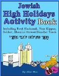 Jewish High Holidays Activity Book: Including Rosh Hashanah, Yom Kippur, Sukkot, Shemini Atzeret/Simchat Torah (Black and White Version)