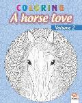 Coloring - A horse love - Volume 2: Coloring book for adults (Mandalas) - Anti stress - horses - Volume 2