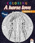Coloring - A horse love - Volume 1 - night: Coloring book for adults (Mandalas) - Anti stress - horses - Volume 1 - night edition