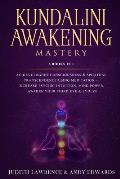 Kundalini Awakening Mastery: 6 Books In 1: Achieve Higher Consciousness & Spiritual Transcendence Using Meditation - Increase Psychic Intuition, Mi