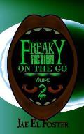 Freaky Fiction on the Go: Volume 2