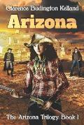 Arizona: Action-Filled Romantic Western of Young Woman Who Made Pies, Money & American History - Faster with a Gun than Most Me