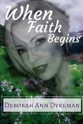 When Faith Begins
