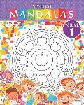 My first mandalas - volume 1: Coloring book of mandalas for children and beginners