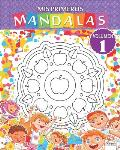 Mis primeros mandalas - Volumen 1: Libro para colorear de mandalas para ni?os y principiantes