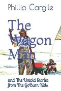 The Wagon Man: and The Untold Stories from The GoBurn Kids