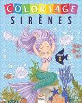 Coloriage Sir?nes - Volume 1: Livre de Coloriage Pour les Enfants - Volume 1