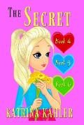 The Secret - Books 4, 5 and 6