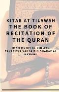 Kitab At Tilawah - The Book of Recitation of the Qur'an